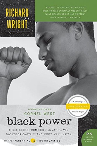 Black Power: Three Books from Exile: Black Power; The Color Curtain; and White Man, Listen! - Richard Wright