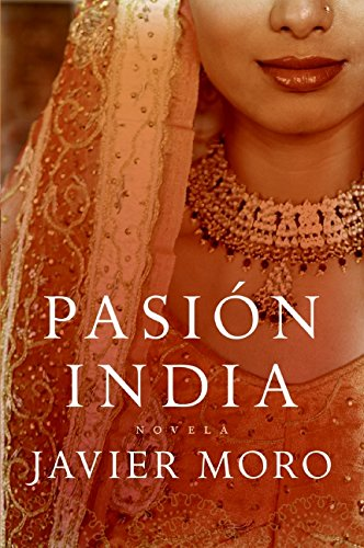 Pasion india (Spanish Edition) - Javier Moro