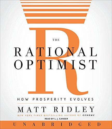 The Rational Optimist CD: How Prosperity Evolves - Matt Ridley