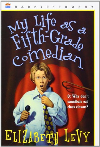 My Life as a Fifth-Grade Comedian - Levy, Elizabeth