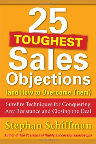25 Toughest Sales Objections-and How to Overcome Them - Stephan Schiffman