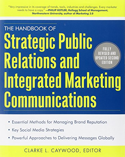 The Handbook of Strategic Public Relations and Integrated Marketing Communications, Second Edition - Clarke Caywood