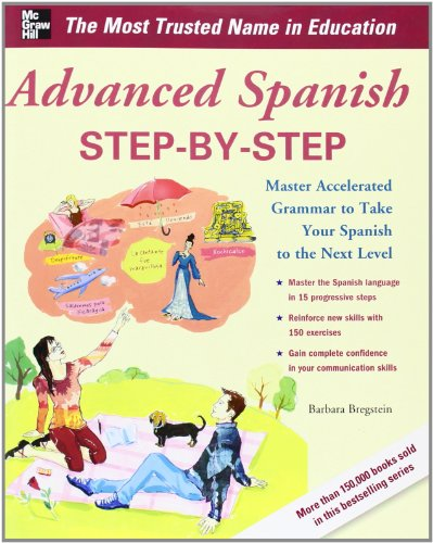 Advanced Spanish Step-by-Step: Master Accelerated Grammar to Take Your Spanish to the Next Level (Easy Step-by-Step Series) - Barbara Bregstein