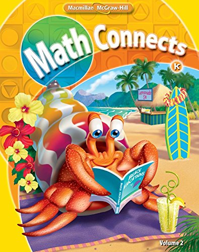 Math Connects, Grade K, Consumable Student Edition, Volume 2 (ELEMENTARY MATH CONNECTS) - McGraw-Hill Education