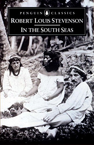 In the South Seas (Penguin Classics) - Robert Louis Stevenson