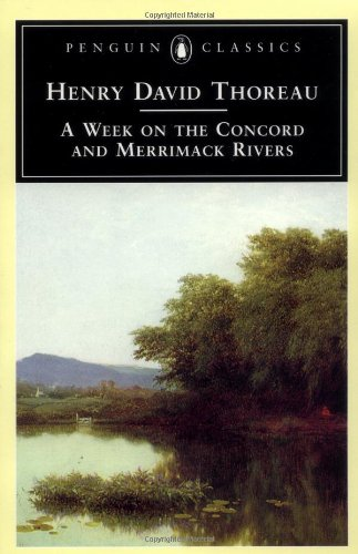 A Week on the Concord and Merrimack Rivers (Penguin Classics) - Henry David Thoreau