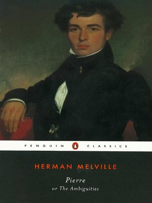Pierre: or, The Ambiguities (Penguin Classics) - Herman Melville