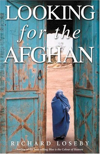 Looking for the Afghan: First Edition - Richard Loseby