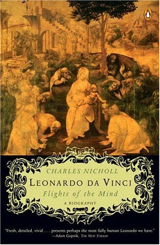 Leonardo da Vinci: Flights of the Mind - Charles Nicholl