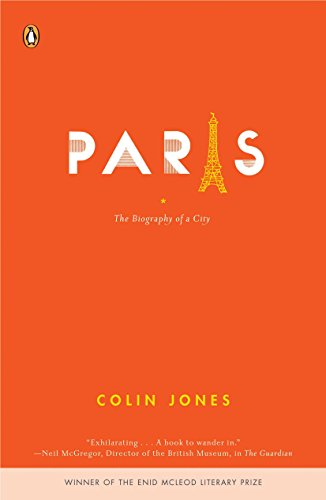 Paris: The Biography of a City (Paperback) - Queen Mary University of London Colin Jones
