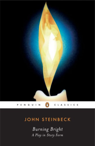 Burning Bright: A Play in Story Form (Penguin Classics) - John Steinbeck