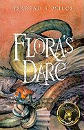 Flora's Dare: How a Girl of Spirit Gambles All to Expand Her Vocabulary, Confront a Bouncing Boy Terror, and Try to Save Califa from