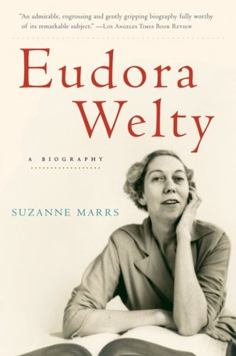 Eudora Welty: A Biography - Suzanne Marrs