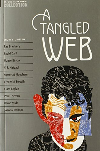 Oxford Bookworms Collection a Tangled Web - Ray Bradbury; Roald Dahl; Maeve Binchy; V. S. Naipaul; W. Somerset Maugham