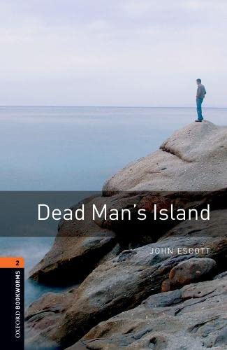 Oxford Bookworms Library: Stage 2: Dead Man's Island - Escott, John