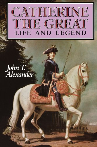 Catherine the Great : Life and Legend - John T. Alexander