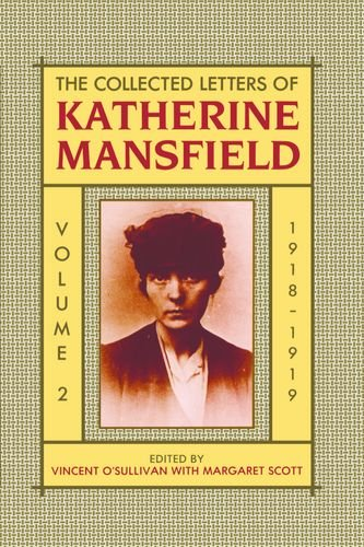 The Collected Letters of Katherine Mansfield: Volume Two: 1918-September 1919 - Katherine Mansfield