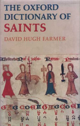 Oxford Dictionary of Saints - David Hugh Farmer