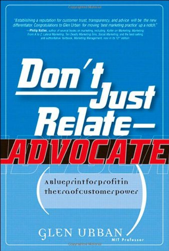 Don't Just Relate - Advocate!: A Blueprint for Profit in the Era of Customer Power - Glen Urban