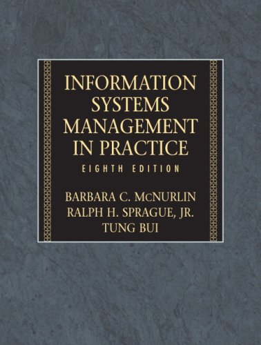 Information Systems Management (8th Edition) - Barbara McNurlin, Ralph Sprague, Tung Bui