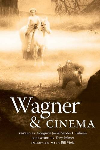 Wagner and Cinema - Jeongwon Joe; Sander L. Gilman