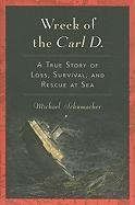 Wreck of the Carl D.: A True Story of Loss, Survival, and Rescue at Sea
