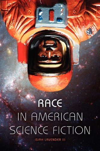 Race in American Science Fiction - Isiah Lavender III