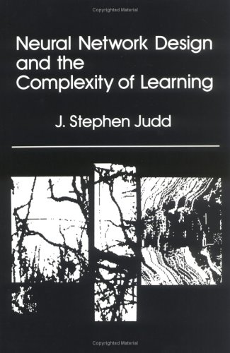 Neural Network Design and the Complexity of Learning - J. Stephen Judd