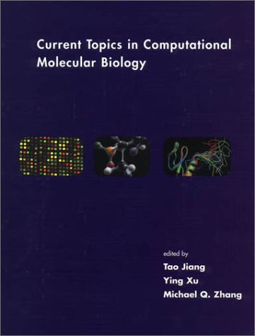 Current Topics in Computational Molecular Biology (Computational Molecular Biology) - Tao Jiang; Ying Xu; Michael Q. Zhang