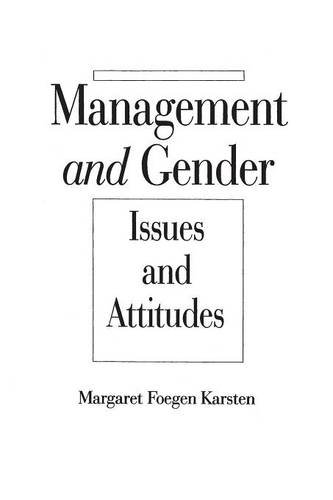 Management and Gender: Issues and Attitudes - Margaret Foegen Karsten