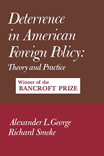Deterrence in American Foreign Policy : - George, Alexander, Richard Smoke and S. George
