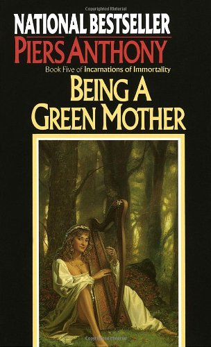 Being a Green Mother (Book Five of Incarnations of Immortality) - Piers Anthony