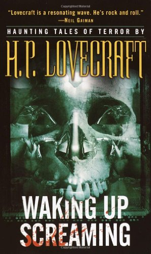 Waking Up Screaming: Haunting Tales of Terror - H.P. Lovecraft