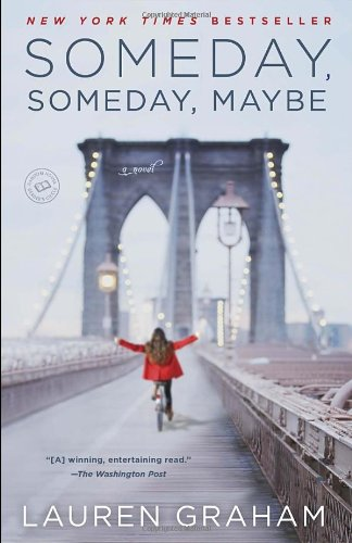 Someday, Someday, Maybe: A Novel - Lauren Graham