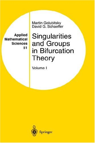 Singularities and Groups in Bifurcation Theory: Volume I (Applied Mathematical Sciences) - Martin Golubitsky; david schaeffer