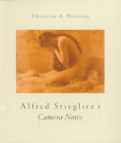 Alfred Stieglitz's Camera Notes - Christian A. Peterson