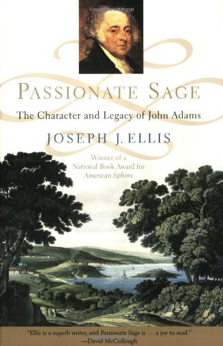 Passionate Sage: The Character and Legacy of John Adams - Joseph J. Ellis