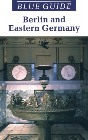 Blue Guide Berlin and Eastern Germany - Anne Massey
