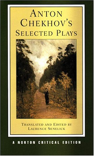 Anton Chekhov's Selected Plays (Norton Critical Editions) - Anton Chekhov