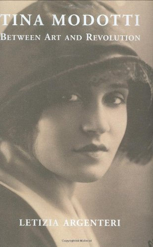 Tina Modotti: Between Art and Revolution - Letizia Argenteri
