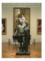 Michael Asher: George Washington at the Art Institute of Chicago, 1979 and 2005