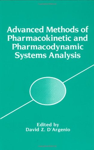 Advanced Methods of Pharmacokinetic and Pharmacodynamic Systems Analysis (v. 1) - Marcos Briano