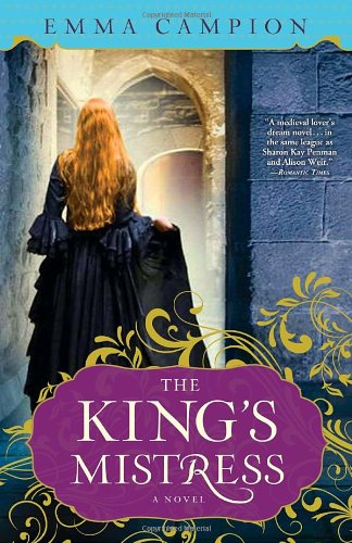 The King's Mistress: A Novel - Emma Campion