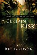 A Certain Risk: Living Your Faith at the Edge