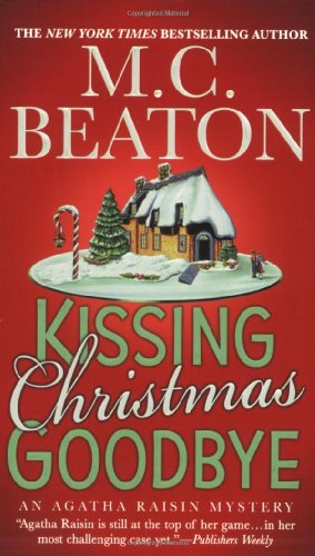 Kissing Christmas Goodbye: An Agatha Raisin Mystery - M. C. Beaton
