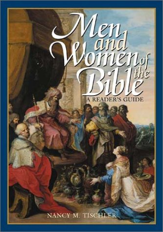 Men and Women of the Bible: A Reader's Guide - Nancy M. Tischler