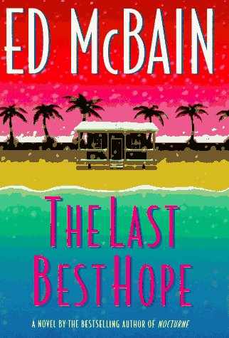 The Last Best Hope (Matthew Hope Mysteries) - Ed McBain