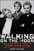Walking on the Moon: The Untold Story of the Police and the Rise of New Wave Rock
