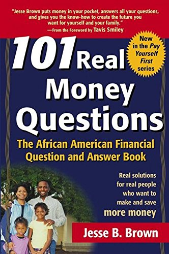 101 Real Money Questions: The African American Financial Question and Answer Book - Jesse B. Brown