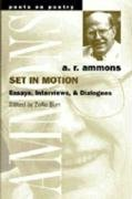 Set in Motion: Essays, Interviews, and Dialogues (Poets on Poetry) - A. R. Ammons